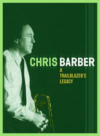 Review of Chris Barber: A Trailblazer's Legacy