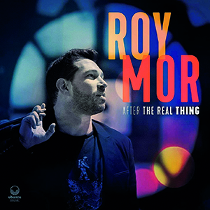 Review of Roy Mor: After The Real Thing