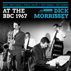 Review of Dick Morrissey: At The BBC 1967