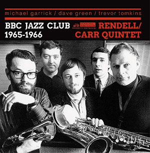 Review of Rendell/Carr Quintet: BBC Jazz Club II 1965-1966