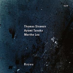 Review of Thomas Strønen/Ayumi Tanaka/Marthe Lea: Bayou