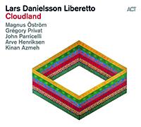 Review of Album Interview: Lars Danielsson Liberetto: Cloudland