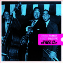 Review of Charlie Parker & Dizzy Gillespie: Complete Live At Birdland