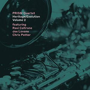 Review of PRISM Quartet ft Ravi Coltrane, Joe Lovano, Chris Potter: Heritage/Evolution Vol 2