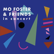 Review of Mo Foster and Friends: In Concert
