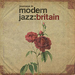 Review of Various Artists: Journeys in Modern Jazz: Britain (1965-1972)