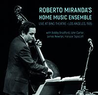 Review of Roberto Miranda's Home Music Ensemble: Live At Bing Theatre, Los Angeles, 1985