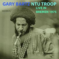 Review of Gary Bartz NTU Troop: Live in Bremen 1975