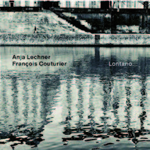 Review of Anja Lechner/François Couturier: Lontano