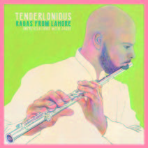 Review of Tenderlonious: Ragas From Lahore Improvisations with Jaubi