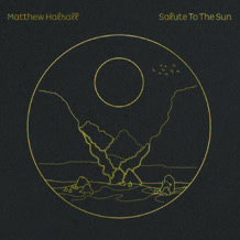 Review of Matthew Halsall: Salute To The Sun