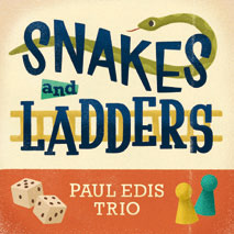 Review of Paul Edis Trio: Snakes and Ladders