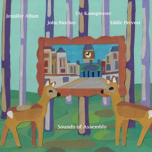 Review of John Butcher/Jennifer Allum/Ute Kanngiesser/Eddie Prévost: Sounds Of Assembly
