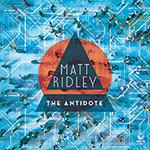 Review of Matt Ridley: The Antidote
