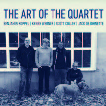 Review of Benjamin Koppel/ Kenny Werner/ Scott Colley/Jack DeJohnette: The Art of the Quartet