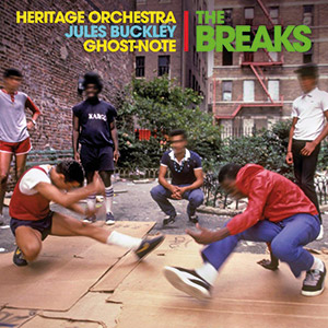 Review of Jules Buckley with the Heritage Orchestra and Ghost-Note: The Breaks