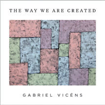 Review of Gabriel Vincéns: The way We Are Created
