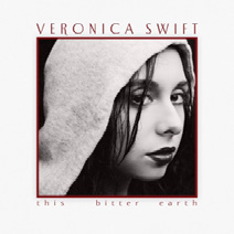 Review of Veronica Swift: This Bitter Earth