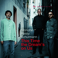 Review of Yuri Storione, Jorge Rossy & Dominik Schürmann: This Time The Dream's On Us