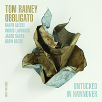 Review of Tom Rainey Obbligato: Untucked in Hannover