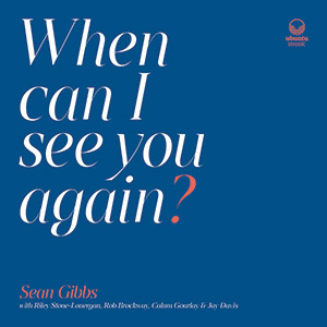 Review of Sean Gibbs: When Can I See You Again?