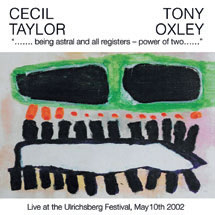 """Review of Cecil Taylor & Tony Oxley: """"…being astral and all registers – power of two…"""""""