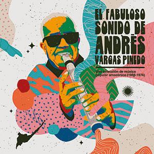 Review of El Fabuloso Sonido De Andrés Vargas Pinedo