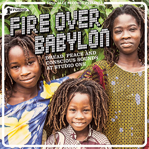 Review of Fire Over Babylon: Dread, Peace and Conscious Sounds at Studio One