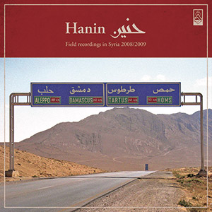 Review of Hanin: Field Recordings in Syria 2008-2009