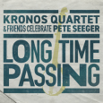 Review of Long Time Passing: Kronos Quartet and Friends Celebrate Pete Seeger