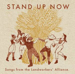 Review of Stand Up Now: Songs from the Landworkers' Alliance