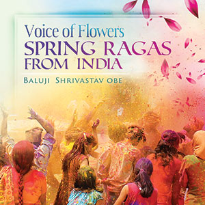 Review of Voice of Flowers: Spring Ragas from India